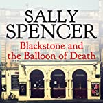 Blackstone and the Balloon of Death: Inspector Sam Blackstone Mystery, Book 5 | Sally Spencer