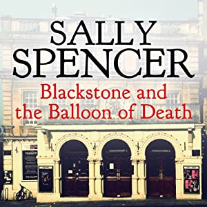 Blackstone and the Balloon of Death: Inspector Sam Blackstone Mystery, Book 5 | [Sally Spencer]