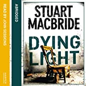 Dying Light: Logan McRae, Book 2 | [Stuart MacBride]
