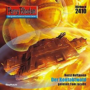 Der Kontaktwald (Perry Rhodan 2410) Hörbuch