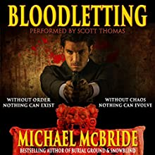 Bloodletting: A Thriller (       UNABRIDGED) by Michael McBride Narrated by Scott Thomas
