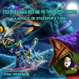 Stickspur's Magic Bees and the Three Greedy Farmers Audiobook