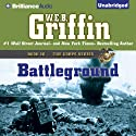 Battleground: The Corps Series, Book 4 (       UNABRIDGED) by W. E. B. Griffin Narrated by Dick Hill
