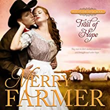 Trail of Hope: Hot on the Trail, Book 2 Audiobook by Merry Farmer Narrated by Dawnya Clarine