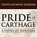 Pride of Carthage (       UNABRIDGED) by David Anthony Durham Narrated by Dick Hill