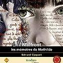 Malfront: Les mémoires de Mathilde | Livre audio Auteur(s) : Gérard Coquet Narrateur(s) : Hervé Carrasco