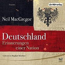 Deutschland. Erinnerungen einer Nation Hörbuch von Neil MacGregor Gesprochen von: Burghart Klaußner
