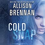 Cold Snap: Lucy Kincaid, Book 7 (       UNABRIDGED) by Allison Brennan Narrated by Kate Udell
