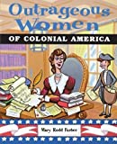 img - for Outrageous Women of Colonial America by Furbee, Mary Rodd (2001) Paperback book / textbook / text book