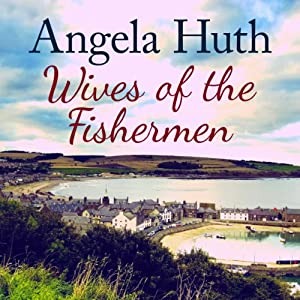Wives of the Fishermen | [Angela Huth]