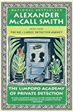 Alexander McCall Smith The Limpopo Academy of Private Detection (No. 1 Ladies Detective Agency)