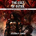 The Cult of Sutek: The Epic of Andrasta and Rondel, Vol. 1 Audiobook by Joshua P. Simon Narrated by Jeffrey Kafer