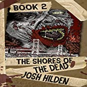 The Shores of the Dead: Book Two: The Journey , Volume 2 | Josh Hilden