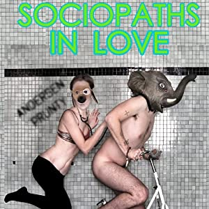 Sociopaths in Love | [Andersen Prunty]