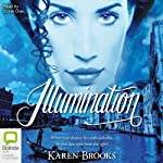 Illumination: The Curse of the Bond Riders, Book 3 (       UNABRIDGED) by Karen Brooks Narrated by Eloise Oxer