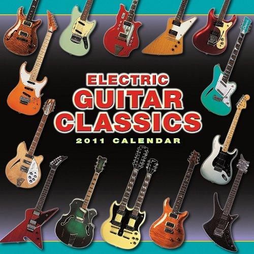 Electric Guitar Classics 2011 Wall Calendar (Calendar)