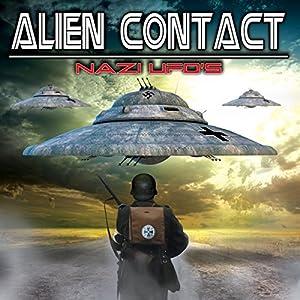 Alien Contact: Nazi UFOs Radio/TV von Philip Gardiner Gesprochen von: Craig Wilde
