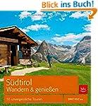 S�dtirol - Wandern & Genie�en: 55 unv...