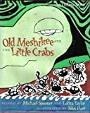 Old Meshikee and the Little Crabs: An Ojibwe Story (0805034870) by Spooner, Michael