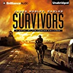 Survivors: A Novel of the Coming Collapse (       UNABRIDGED) by James Wesley, Rawles Narrated by Dick Hill