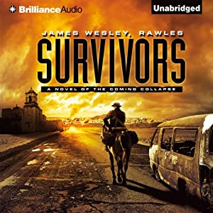 Survivors: A Novel of the Coming Collapse | [James Wesley, Rawles]