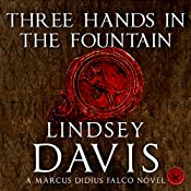 Three Hands in the Fountain: Marcus Didius Falco, Book 9 | Lindsey Davis