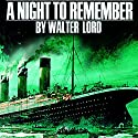 A Night to Remember Audiobook by Walter Lord Narrated by Fred Williams