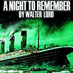 A Night to Remember | Walter Lord