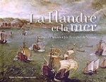 La Flandre et la mer : De Pieter l'An...