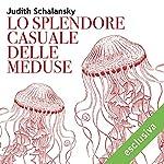 Lo splendore casuale delle meduse | Judith Schalansky