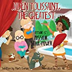 Jaden Toussaint, the Greatest: Episode 5: Mission Star-Power | Marti Dumas