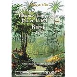 Histoire d'un voyage fait en la terre du Brésil, 1557: (édition de 1580)