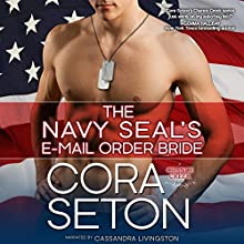 The Navy SEAL's E-Mail Order Bride (       UNABRIDGED) by Cora Seton Narrated by Cassandra Livingston