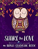 img - for Share the Love: An Adult Coloring Book: Adult Coloring Art Therapy & Designs & Birds & Butterflies & Hummingbirds & Cats & Dogs & Humorous & Comics & ... Coloring & Zen Color Therapy Meditation) book / textbook / text book