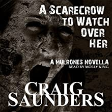 A Scarecrow to Watch Over Her: A Mulrones Novella Audiobook by Craig Saunders Narrated by Molly King