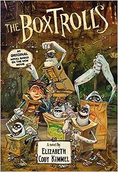 The Boxtrolls: A Novel: Elizabeth Cody Kimmel: 9780316332644: Amazon