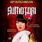 Sumotori: A 21st Century Samurai Thriller Hörbuch von GP Hutchinson Gesprochen von: Steven Barnett