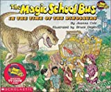 img - for The Magic School Bus in the Time of the Dinosaurs (Rev Format)THE MAGIC SCHOOL BUS IN THE TIME OF THE DINOSAURS (REV FORMAT) by Cole, Joanna (Author) on Aug-01-1995 Paperback book / textbook / text book