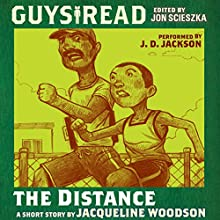 Guys Read: The Distance Audiobook by Jacqueline Woodson Narrated by J. D. Jackson