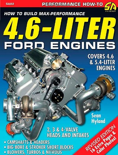 How to Build Max-performance 4.6-liter Ford Engines: Covers All 4.6 and 5.4-liter Modular Ford V-8s from 1996 to 2007 (Cartech)