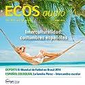 ECOS audio - Interculturalidad. Costumbres españolas. 6/2014: Spanisch lernen Audio - Interkulturelles. Spanische Uhrzeiten Hörbuch von  div. Gesprochen von:  div.