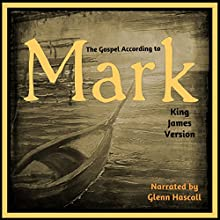 The Gospel of Mark (       UNABRIDGED) by King James Bible Narrated by Glenn Hascall