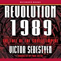 Revolution 1989: The Fall of the Soviet Empire (       UNABRIDGED) by Victor Sebestyen Narrated by Paul Hecht