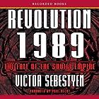 Revolution 1989: The Fall of the Soviet Empire Hörbuch von Victor Sebestyen Gesprochen von: Paul Hecht