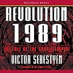 Revolution 1989: The Fall of the Soviet Empire | Victor Sebestyen