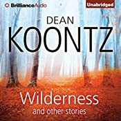 Wilderness and Other Stories | [Dean Koontz]