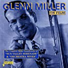 On Film (The Complete Miller Soundtracks Of ''Sun Valley Serenade'' And ''Orchestra Wives'')
