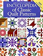 Encyclopedia Of Classic Quilt Patterns by…