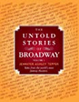 The Untold Stories of Broadway: Tales...