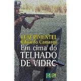Em cima do telhado de vidro (Portuguese Edition)